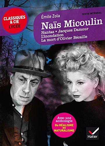 Naïs Micoulin et autres nouvelles: suivi d'une anthologie Du réalisme au naturalisme (Classiques & Cie Lycée) por Émile Zola
