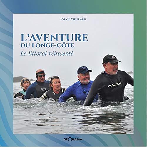 L'aventure du longe-côte le littoral réinventé par  Sylvie Vieillard