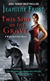 This Side of the Grave: A Night Huntress Novel (English Edition)