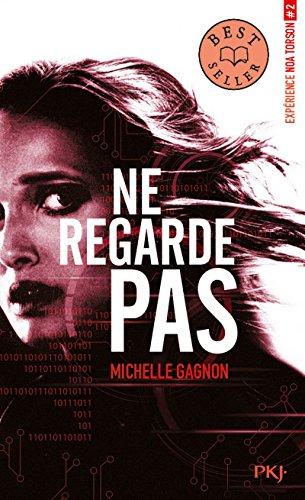 Expérience Noa Torson - tome 02 : Ne regarde pas (2) par Michelle GAGNON
