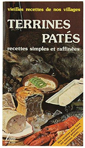 Terrines, pâtés : 80 recettes simples et raffinées (Delta 2000)