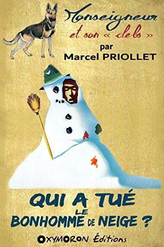 Qui a tué le bonhomme de neige ? (Monseigneur et son « clebs » t. 5)