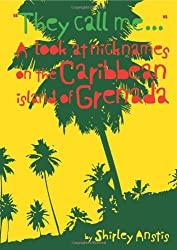 They Call Me .: A Look at Nicknames on the Caribbean Island of Grenada