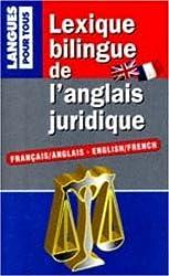 Lexique bilingue de l'anglais juridique. Français/Anglais et Anglais/Français
