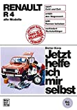 Renault R 4: bis August 1989 alle Modelle  //  Reprint der 12. Auflage 1987 (Jetzt helfe ich mir selbst, Band 15)