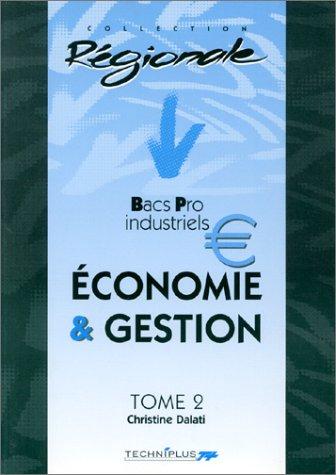 Economie et Gestion, tome 2 : Bacs Pro industriels par Christine Dalati