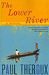 [The Lower River] (By (author)  Paul Theroux) [published: May, 2013]