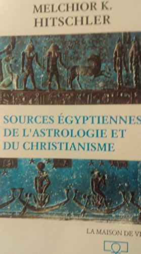 Sources egyptiennes de l'astrologie et du christianisme