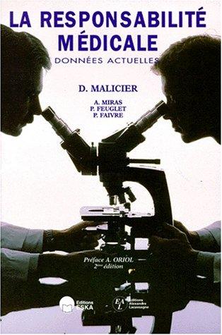 La responsabilité médicale : données actuelles, 2e édition par D. Malicier, A. Miras, P. Feuglet, P. Faivre (Broché)