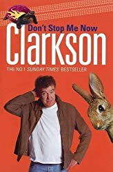 Don't Stop Me Now by Jeremy Clarkson (2007-10-04)