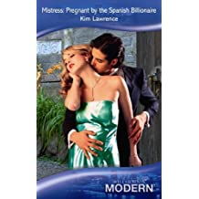 Mistress: Pregnant By The Spanish Billionaire (Mills & Boon Modern) by Kim Lawrence (2009-08-15)