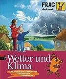 Frag doch mal die ... Maus! - Wetter und Klima (Die Sachbuchreihe, Band 15) - Sylvia Englert