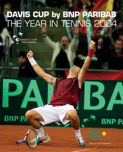 The Davis Cup 2004 (Year in Tennis/Davis Cup) por Neil Harman