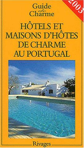 Hôtels et maisons d'hôtes de charme au Portugal 2003