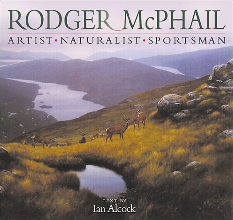 Rodger McPhail: Artist, Naturalist, Sportsman