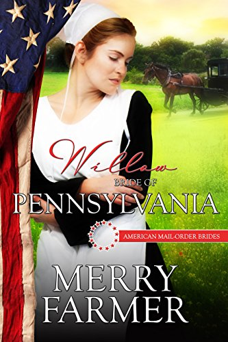 Willow Bride Of Pennsylvania American Mail Order Brides Series Book 2