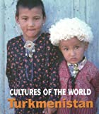 Turkmenistan (Cultures of the World)