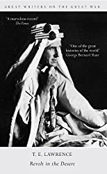 Great Writers on the Great War Revolt in the Desert by T. E. Lawrence (2014-03-13)