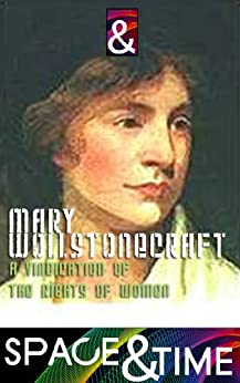 A Vindication of the Rights of Woman (English Edition) von [Mary Wollstonecraft]