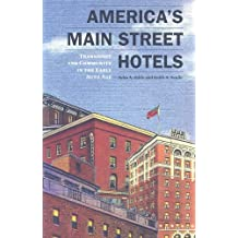 America's Main Street Hotels: Transiency and Community in the Early Auto Age