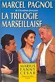 La Trilogie marseillaise : Marius - Fanny - César