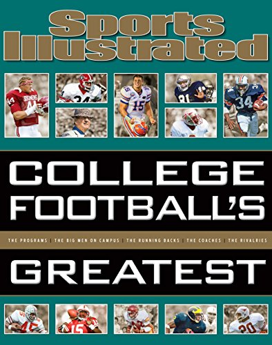 Sports Illustrated College Football's Greatest (Sports Illustrated Greatest) por The Editors of Sports Illustrated