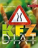 KFZ-Diät: Genussvoll essen und abnehmen. Kohlenhydrate - Fette - Zwischenmahlzeiten
