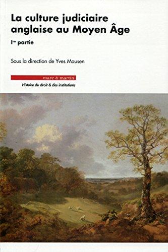 La culture judiciaire anglaise au Moyen Age : Volume 1 par Collectif