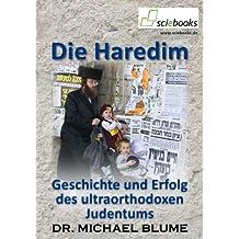 Die Haredim - Geschichte und Erfolg des ultraorthodoxen Judentums