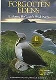Forgotten Edens: Exploring the World's Wild Places