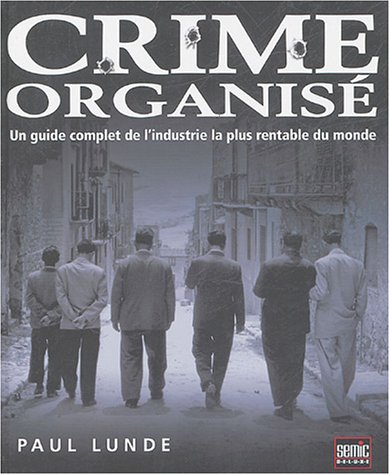 Crime organisé : Un guide complet de l'indust...