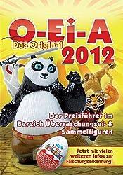 O-Ei-A Preisführer 2012 - Das Original: Überraschungsei- und Sammelfiguren Preisführer