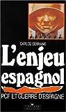 L'enjeu espagnol : pcf et guerre d'Espagne par Serrano