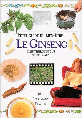 Le Ginseng : Eleutherococcus Senticosus par Jill-Rosemary Davies