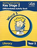 Key Stage 2 Literacy: Word Level Y5: Differentiated Activity Book (Letts Primary Activity Books for Schools): Differentiated Activity Book - Word 5