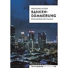 Bankendämmerung: Die Deutsche Bank in der Finankrise (Die Werkreihe von Tumult)