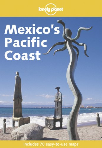 Lonely Planet: Mexico's Pacific Coast