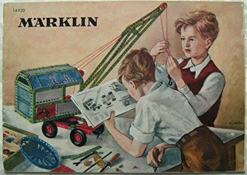 Katalog 14920 Märklin-Metallbaukasten. Das lehrreiche Konstruktionsspiel für die heranwachsende Jugend