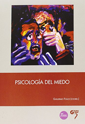 Psicologia Del Miedo por Guilermo Fouce