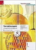 Vernetzungen - Geografie (Wirtschaftsgeografie) I HAK inkl. Übungs-CD-ROM