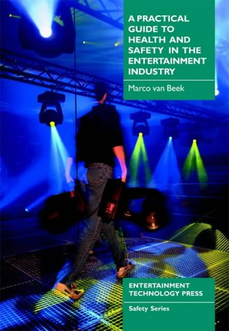 A Practical Guide to Health and Safety in the Entertainment Industry (Safety series) por Marco Van Beek