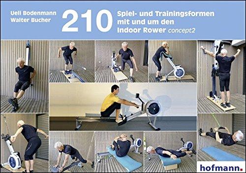 Preisvergleich Produktbild 210 Spiel- und Trainingsformen mit und um den Indoor-Rower concept2 (Spiel- und Übungsformen)