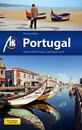 Portugal Reiseführer Michael Müller Verlag: Individuell reisen mit vielen praktischen Tipps.