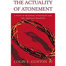 Actuality of Atonement: A Study of Metaphor, Rationality and the Christian Tradition