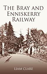 Bray and Enniskerry Railway: And Other Abortive Enterprices