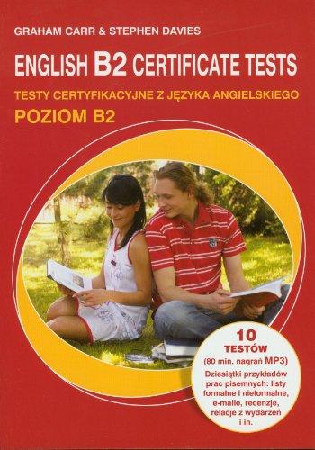 English B2 Certificate tests z plyta CD: Testy certyfikacyjne z jezyka angielskiego poziom B2