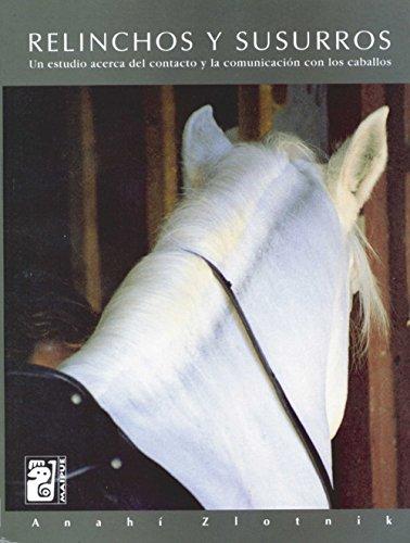Relinchos y susurros: Un estudio acerca del contacto y la comunicación con los caballos por Anahí Zlotnik
