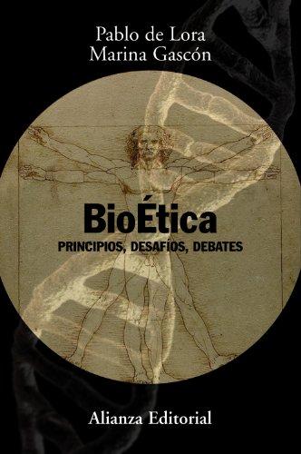 Bioética: Principios, desafíos, debates (Alianza Ensayo) por Pablo de Lora