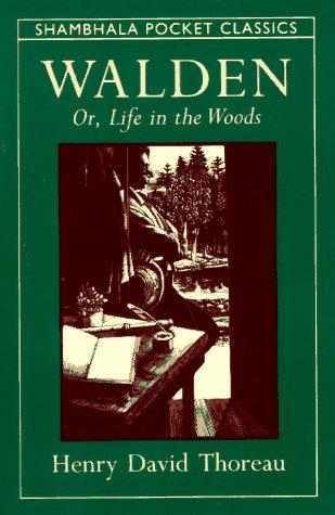 Walden Of Life In The Woods (Shambhala Pocket Classics) - Henry David Thoreau
