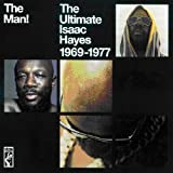 The Man ! The Ultimate Isaac Hayes 1969-1977